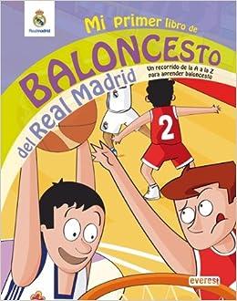 Mi primer libro de baloncesto del Real Madrid: Un recorrido de la ...