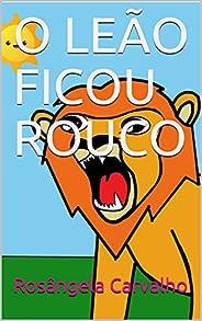 O LEÃO FICOU ROUCO