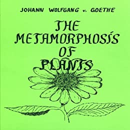 The Metamorphosis of Plants by [Goethe, Johann Wolfgang von]