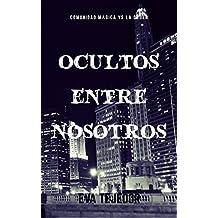 Ocultos entre nosotros: Recopilatorio La Orden vs La comunidad mágica (Spanish Edition)
