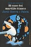 El Caso Del Martillo Blanco (Las Tres Edades / Serie Negra)