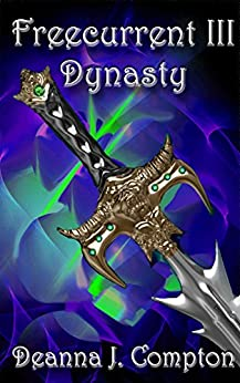 Freecurrent III: Dynasty by [Compton, Deanna]