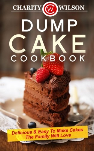 Dump Cake Cookbook Delicious Family