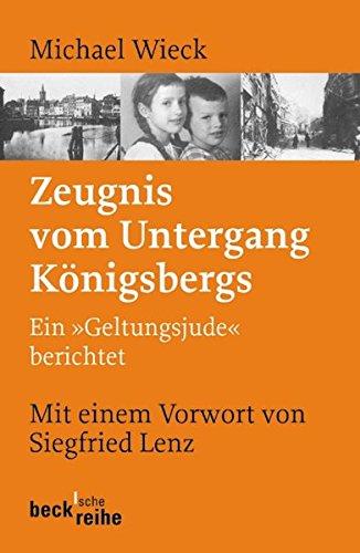 Zeugnis vom Untergang Königsbergs: Ein 'Geltungsjude' berichtet (Beck'sche Reihe)