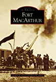 Fort MacArthur, Stephen R. Nelson and David K. Appel, 0738530859