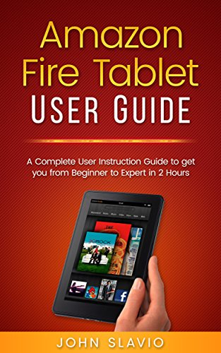 amazon com amazon fire tablet guide a complete user instruction rh amazon com Amazon Kindle Fire Tablet Kindle Fire Quick Setting Screen