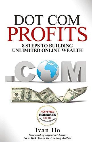[Free] Dot Com Profits: 8 Steps to Building Unlimited Online Wealth<br />[Z.I.P]