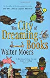 The City of Dreaming Books, Walter Moers, 0099490579