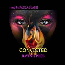 Convicted: The Paradigm Shift Trilogy, Book 1 Audiobook by Raven H. Price Narrated by Paula Slade
