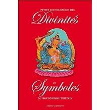 Petite encyclopédie des divinités et symboles du bouddhisme tibétain