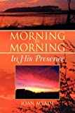 Morning by Morning, Joan Meade, 1436388457