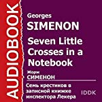 Seven Little Crosses in a Notebook [Russian Edition] | Georges Simenon
