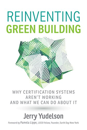 Reinventing Green Building: Why Certification Systems Aren't Working and What We Can Do About It by New Society Publishers (Image #1)