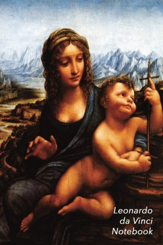 Leonardo Da Vinci Notebook: The Madonna of the Yarnwinder Journal | 100-Page Beautiful Lined Art Notebook | 6 X 9  Artsy Journal Notebook (Art Masterpieces)