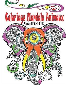 Amazon Fr Coloriage Mandala Animaux Livre De Coloriage Mandalas Anti Stress Adultes Mandalas A Colorier Pour Apaiser L Ame Et Soulager Le Stress Coloriage Livre De Coloriage Adulte Anti Stress Bonheur