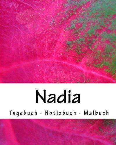 Download Nadia - Tagebuch - Notizbuch - Malbuch: Namensbuch Vorname Nadia 50 Seiten Geschenkbuch (German Edition) pdf