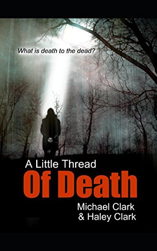 A Little Thread of Death (Little Threads)