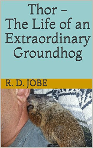 Thor - The Life of an Extraordinary Groundhog ()
