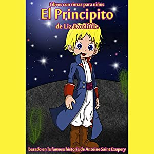 El Principito: Libro con Rimas para Niños [The Little Prince: Book with Nursery Rhymes] Audiobook