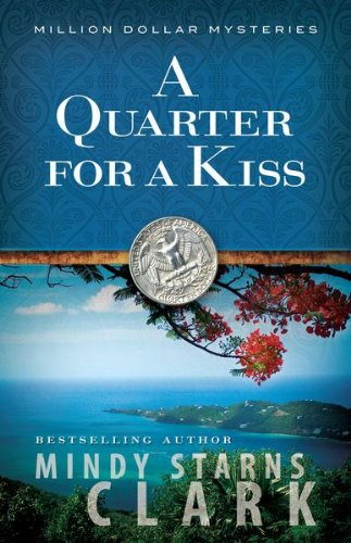 A Quarter for a Kiss (The Million Dollar Mysteries Book 4)