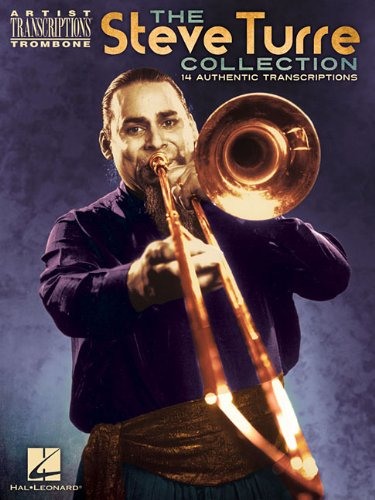 The Steve Turre Collection (Artist Transcriptions: Trombone) - Hal Leonard Jazz Trombone