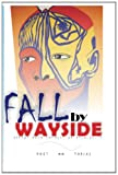 Fall by the Wayside, Poet Tobias, 1484146417