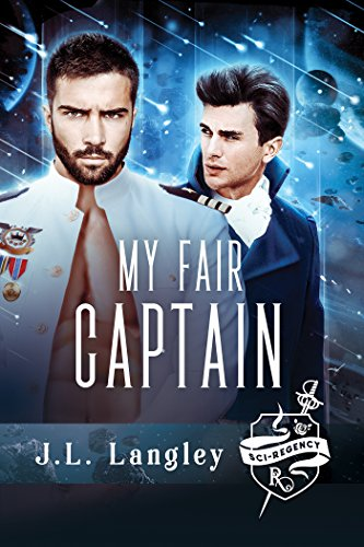 My Fair Captain (The Sci-Regency Series Book 1)