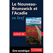 Le Nouveau-Brunswick et l'Acadie en bref
