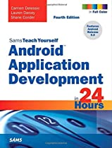 Android Application Development in 24 Hours, Sams Teach Yourself (4th Edition)