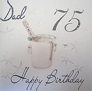 White Cotton Cards Wbs75 D Champagne Bucket Dad 75 Happy