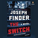 The Switch: A Novel | Joseph Finder