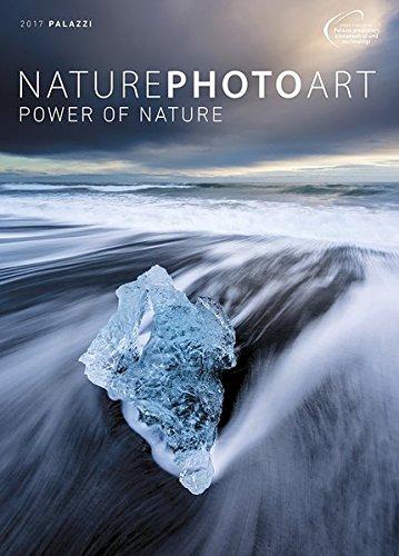 NATURE PHOTO ART 2017: Power of Nature - Fine Art - USA, Island, Wüste, Meer - Fotokunst-Kalender 50 x 70 cm