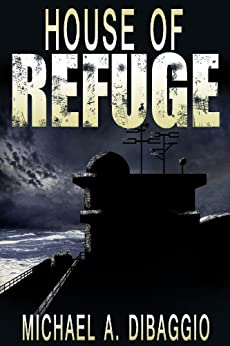 House of Refuge: A Seasteading Adventure Story by [DiBaggio, Michael]