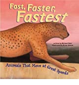 [( Fast, Faster, Fastest: Animals That Move at Great Speeds )] [by: Michael Dahl] [Sep-2005]