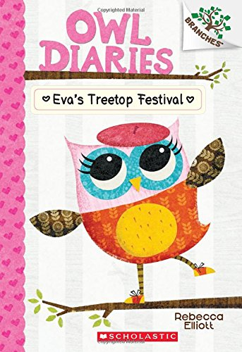 Amazon.com: Eva's Treetop Festival: A Branches Book (Owl Diaries ...