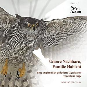 Unsere Nachbarn, Familie Habicht Hörbuch