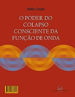 Amazon.com.br eBooks Kindle: O poder do colapso consciente