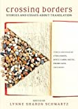 img - for Crossing Borders: Stories and Essays about Translation book / textbook / text book