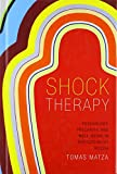 img - for Shock Therapy: Psychology, Precarity, and Well-Being in Postsocialist Russia book / textbook / text book