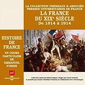 La France du XIXe siècle : De 1814 à 1914 (Histoire de France 6) | Emmanuel Fureix