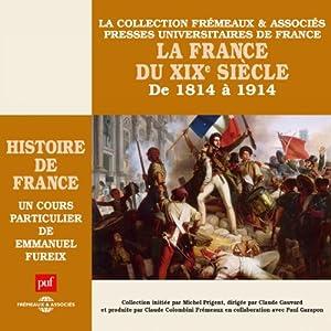 La France du XIXe siècle : De 1814 à 1914 (Histoire de France 6) Discours