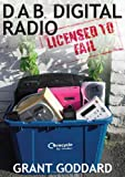 DAB Digital Radio Licensed To Fail
