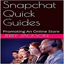 Snapchat Quick Guides: 10 Ways to Promote Your Online Store on Snapchat Audiobook by Jerry Jackson Narrated by Chris Brown