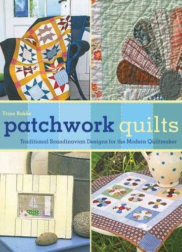 Patchwork Quilts: Traditional Scandinavian Designs for the Modern Quiltmaker