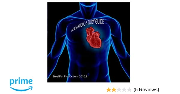 steel fist productions acls audio study guide amazon com music rh amazon com 2016 ACLS Study Guide Printable ACLS Algorithms