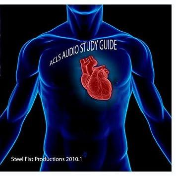 steel fist productions acls audio study guide amazon com music rh amazon com ACLS Rhythm Strips Cheat Sheet ACLS Cheat Sheet