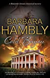 Cold Bayou: A historical mystery set in New Orleans (A Benjamin January Mystery) by  Barbara Hambly in stock, buy online here