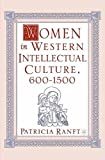 img - for Women in Western Intellectual Culture, 600-1500 by Patricia Ranft (2008-05-15) book / textbook / text book