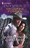 Questioning the Heiress, Delores Fossen, 0373693427