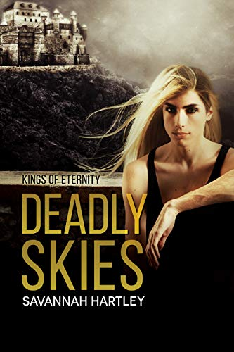 Deadly Skies (Kings of Eternity Book (Savannah King)